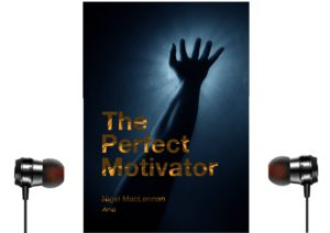 Audio version of The Perfect Motivator